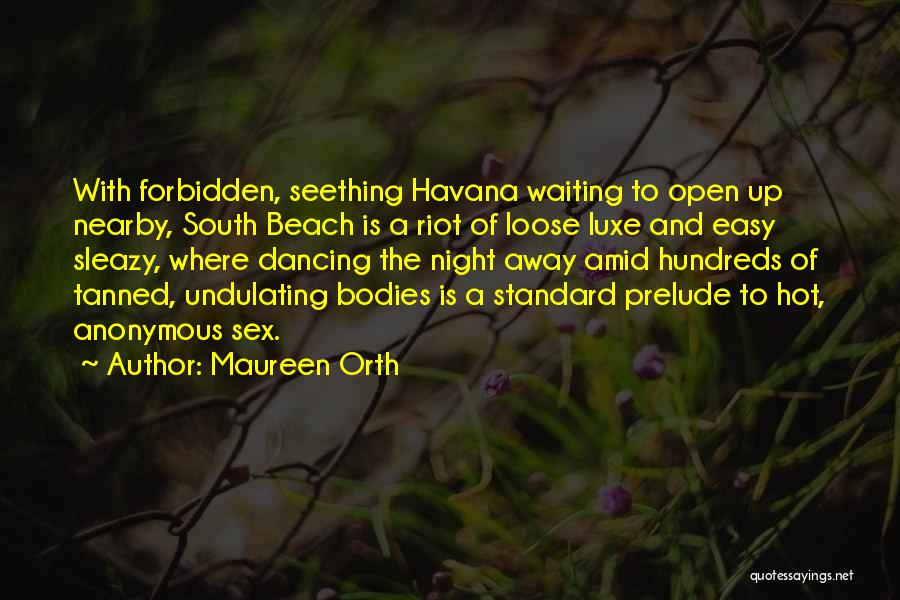 Prelude Quotes By Maureen Orth