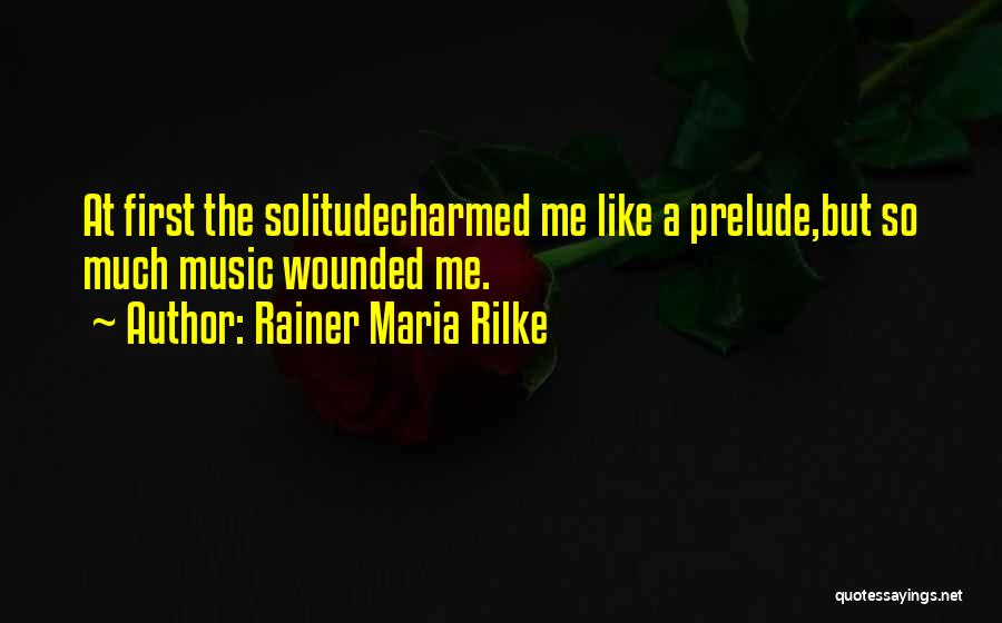 Prelude Quotes By Rainer Maria Rilke