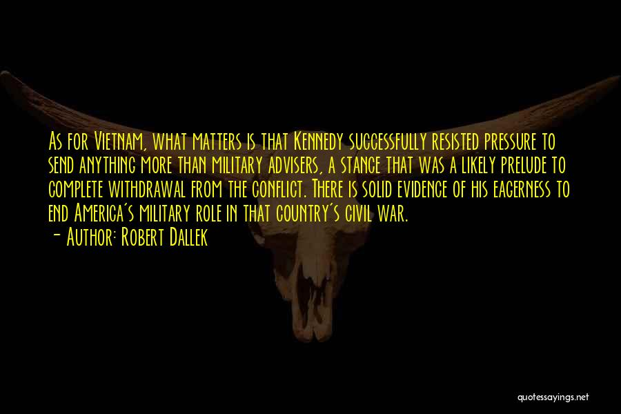 Prelude Quotes By Robert Dallek