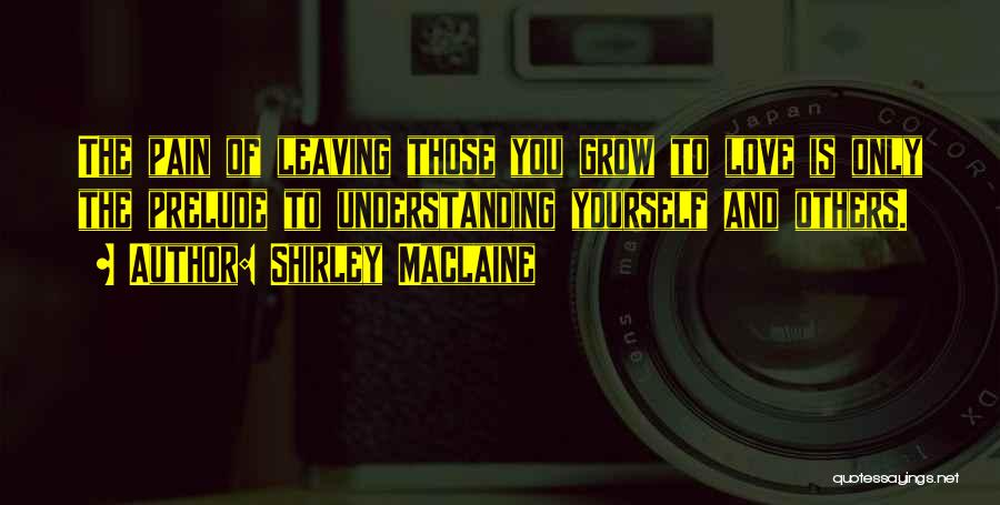 Prelude Quotes By Shirley Maclaine