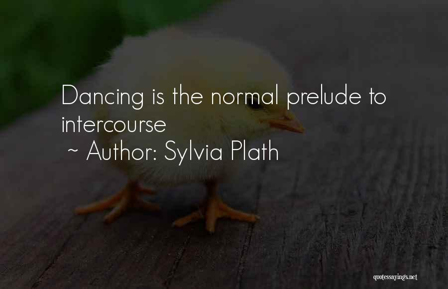 Prelude Quotes By Sylvia Plath