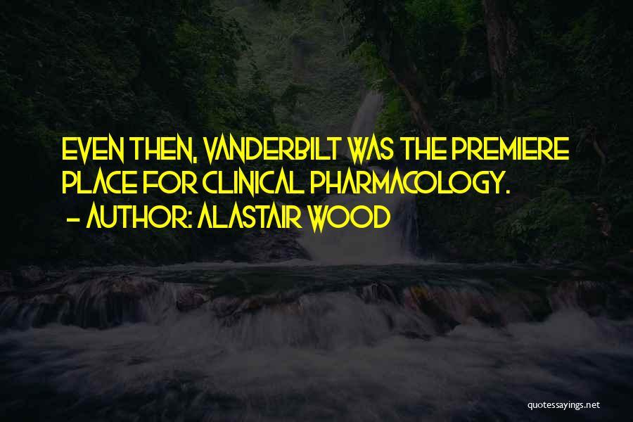 Premiere Quotes By Alastair Wood