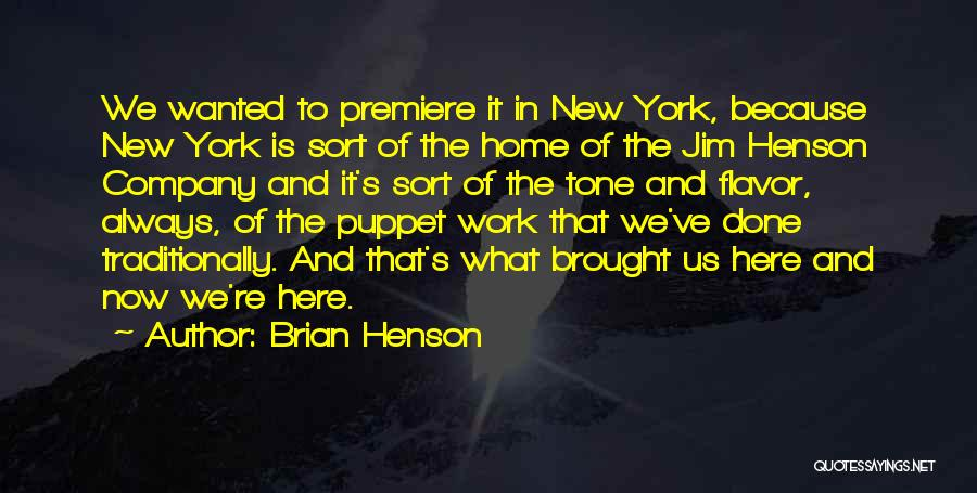 Premiere Quotes By Brian Henson