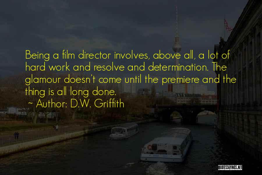 Premiere Quotes By D.W. Griffith