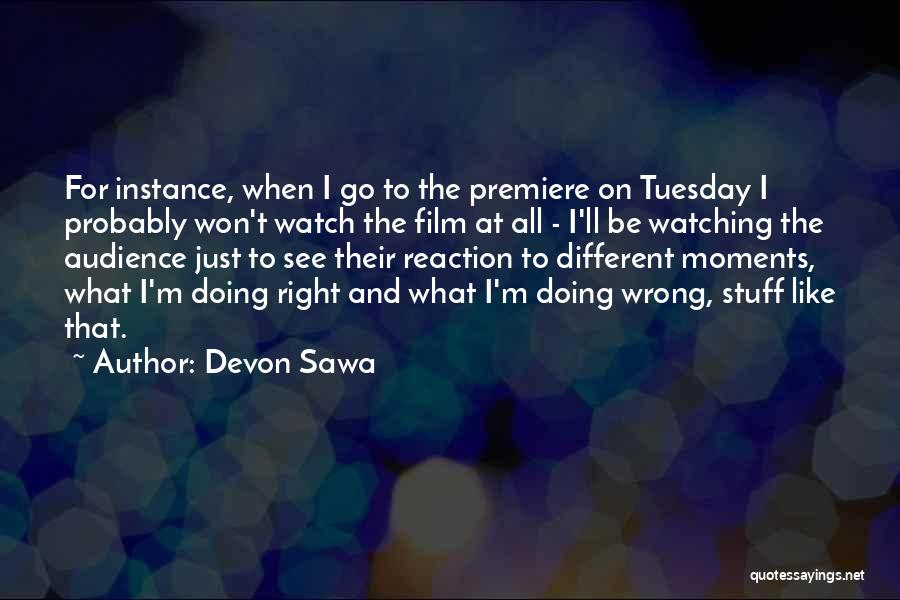 Premiere Quotes By Devon Sawa