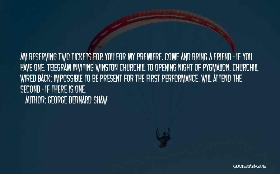 Premiere Quotes By George Bernard Shaw