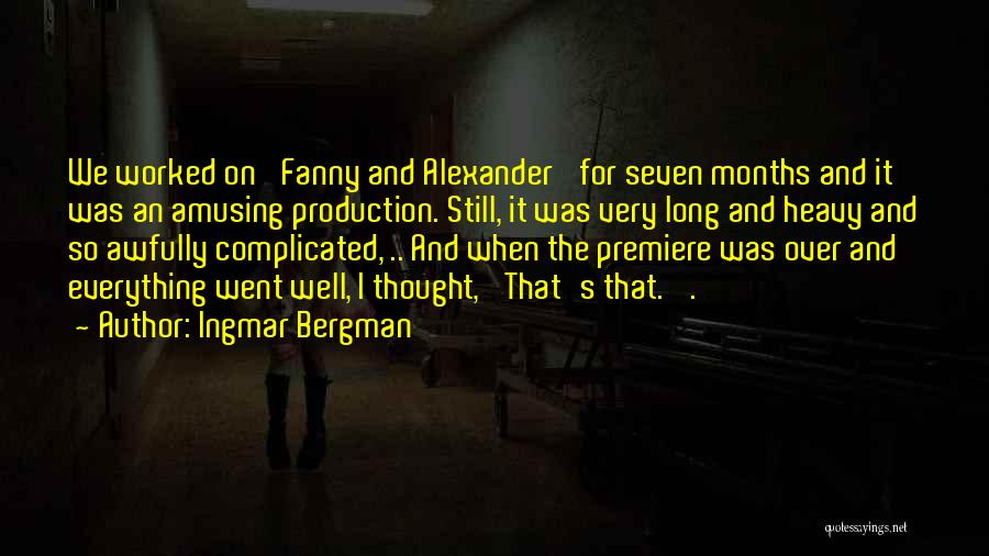 Premiere Quotes By Ingmar Bergman