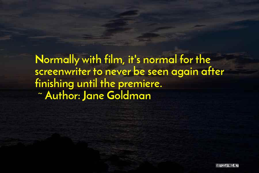 Premiere Quotes By Jane Goldman