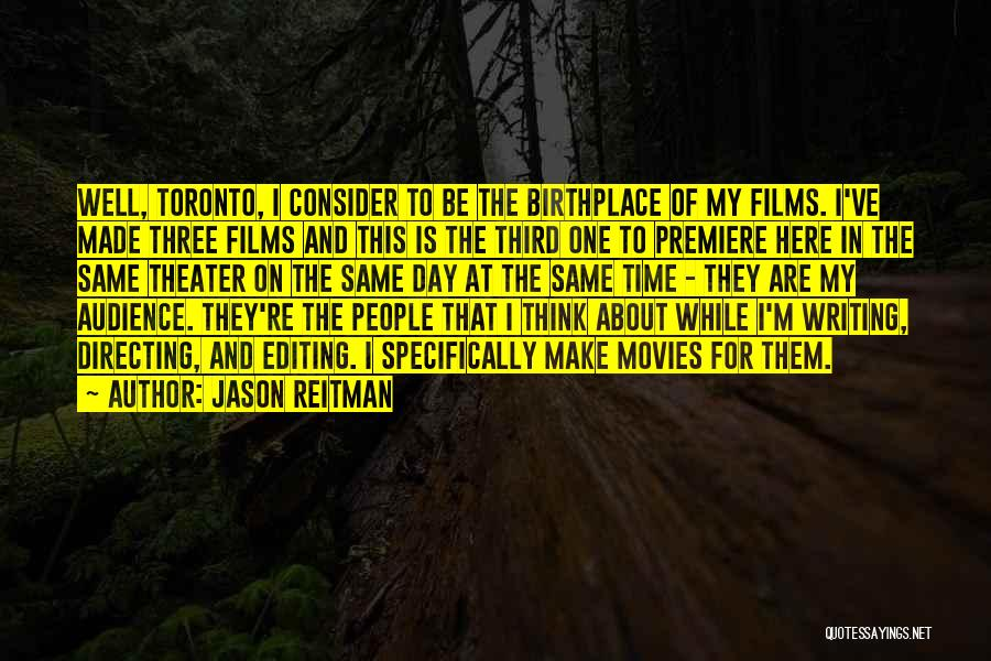 Premiere Quotes By Jason Reitman