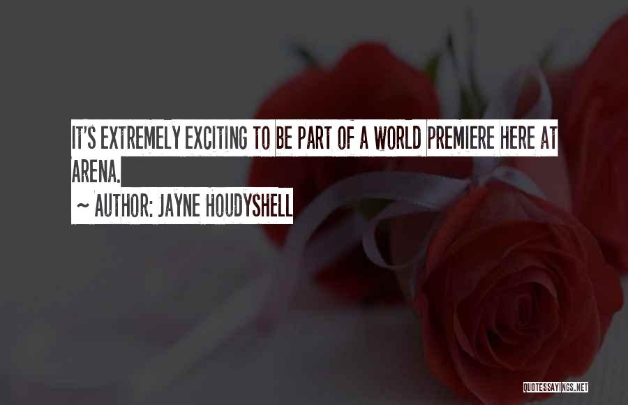 Premiere Quotes By Jayne Houdyshell