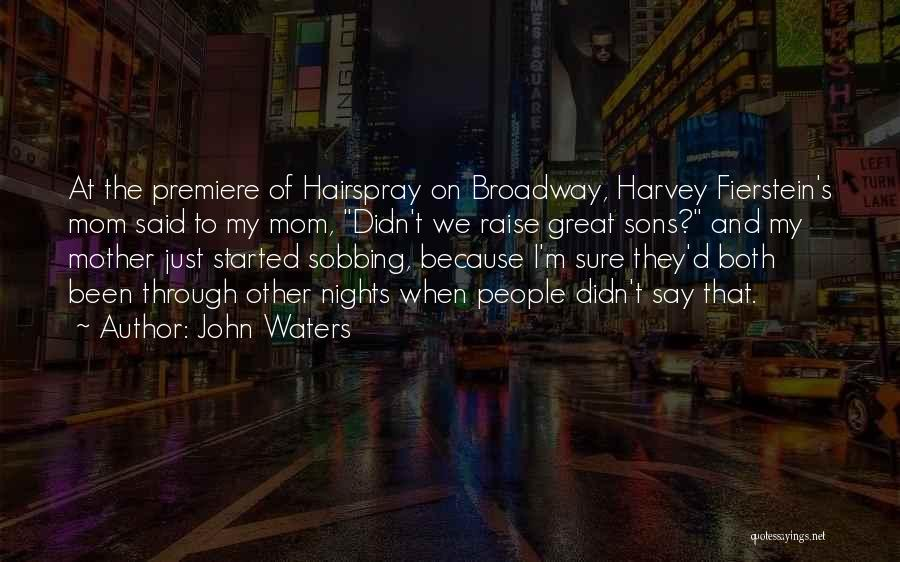 Premiere Quotes By John Waters