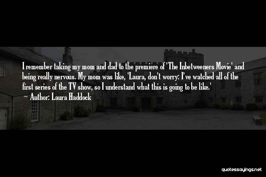 Premiere Quotes By Laura Haddock