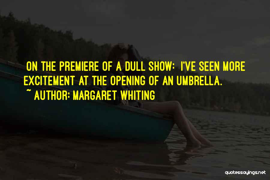 Premiere Quotes By Margaret Whiting