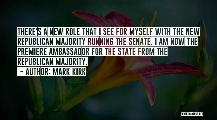 Premiere Quotes By Mark Kirk