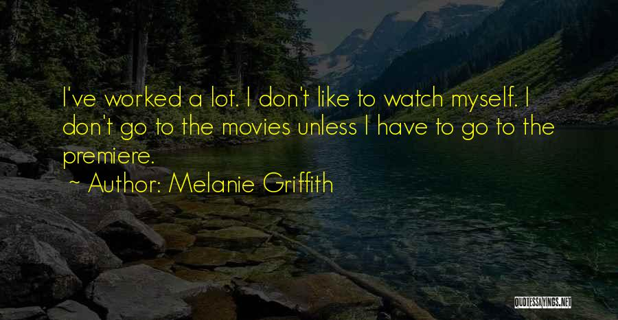 Premiere Quotes By Melanie Griffith