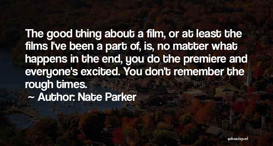Premiere Quotes By Nate Parker