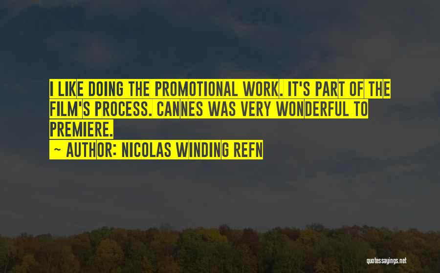 Premiere Quotes By Nicolas Winding Refn
