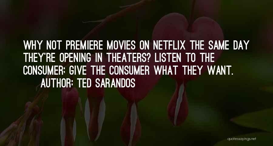 Premiere Quotes By Ted Sarandos