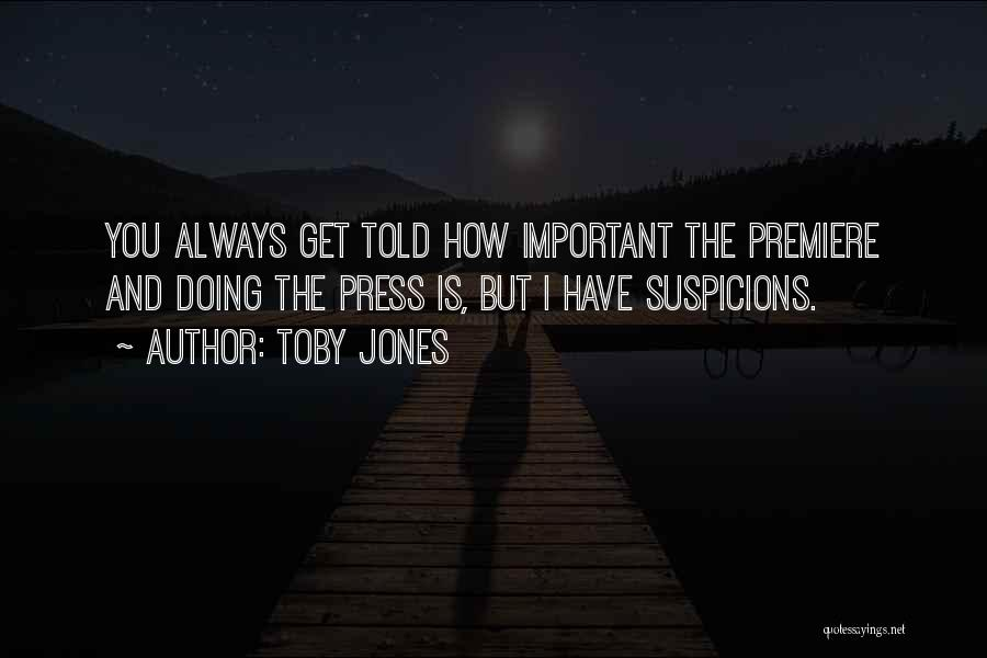 Premiere Quotes By Toby Jones