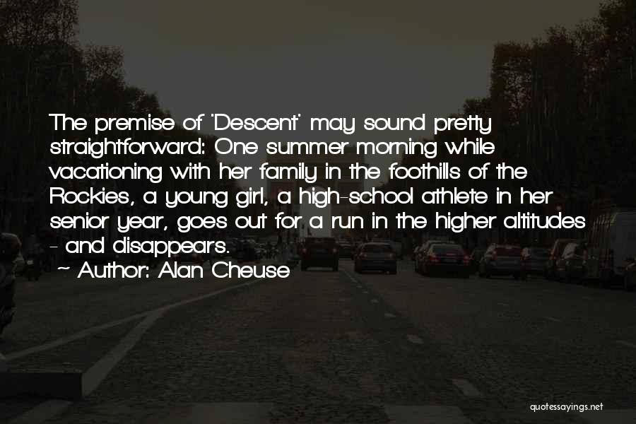 Premise Quotes By Alan Cheuse