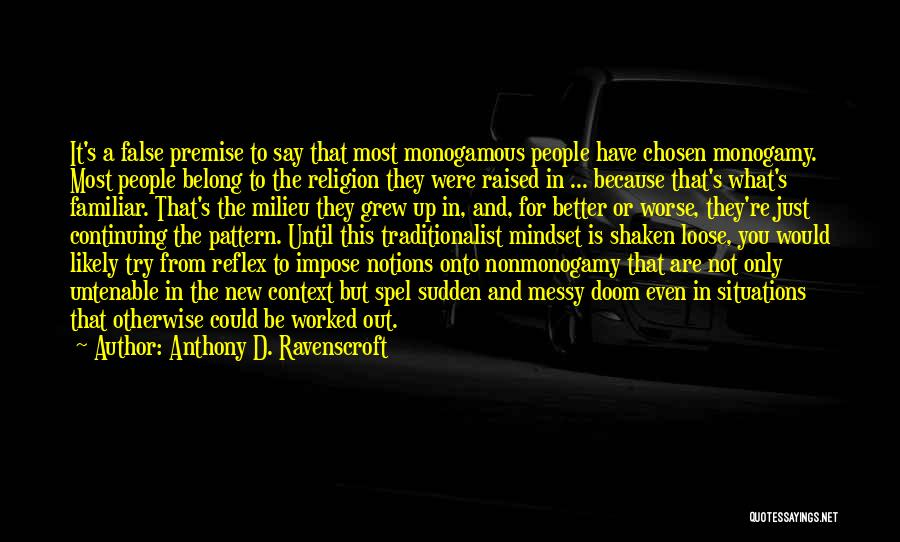 Premise Quotes By Anthony D. Ravenscroft
