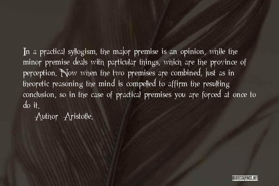 Premise Quotes By Aristotle.