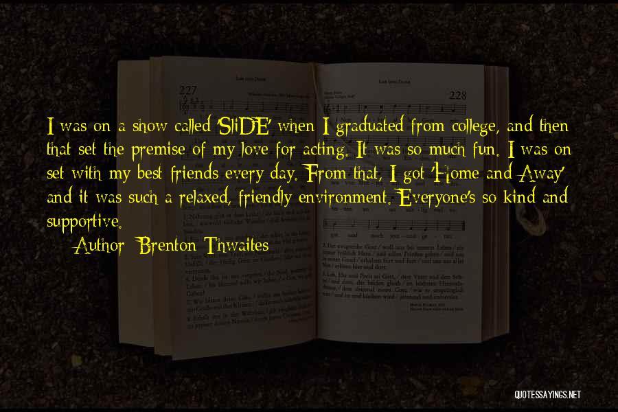 Premise Quotes By Brenton Thwaites