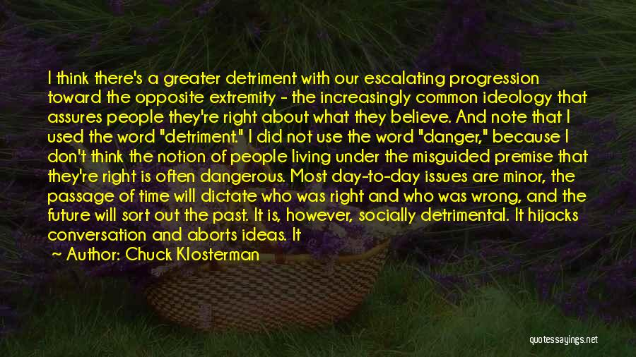 Premise Quotes By Chuck Klosterman