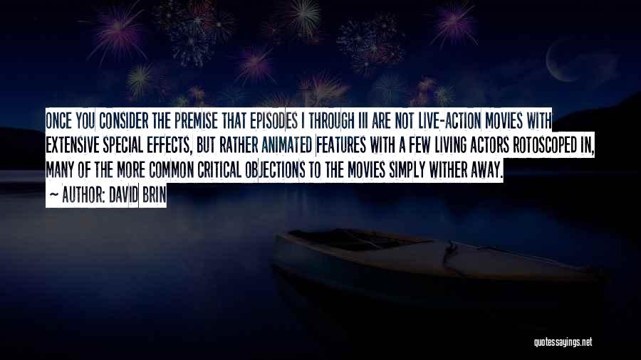 Premise Quotes By David Brin