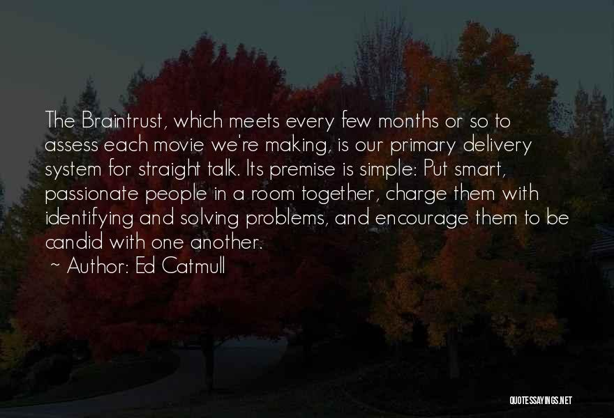 Premise Quotes By Ed Catmull