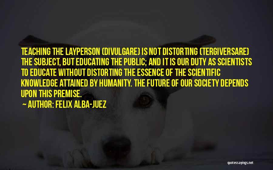 Premise Quotes By Felix Alba-Juez