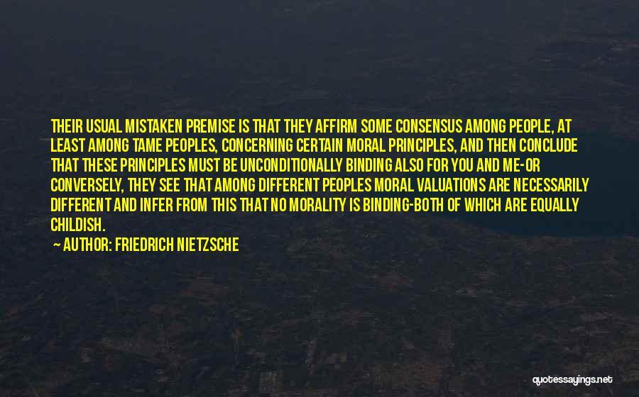 Premise Quotes By Friedrich Nietzsche