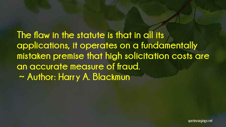 Premise Quotes By Harry A. Blackmun