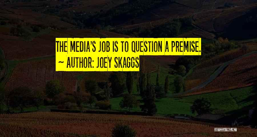Premise Quotes By Joey Skaggs