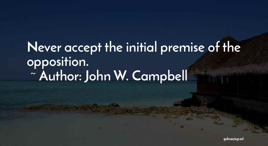 Premise Quotes By John W. Campbell