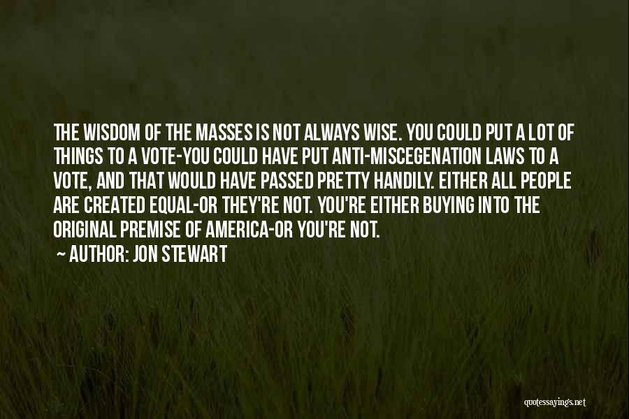 Premise Quotes By Jon Stewart