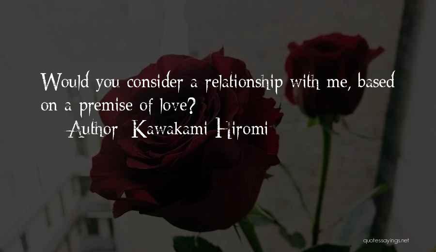 Premise Quotes By Kawakami Hiromi