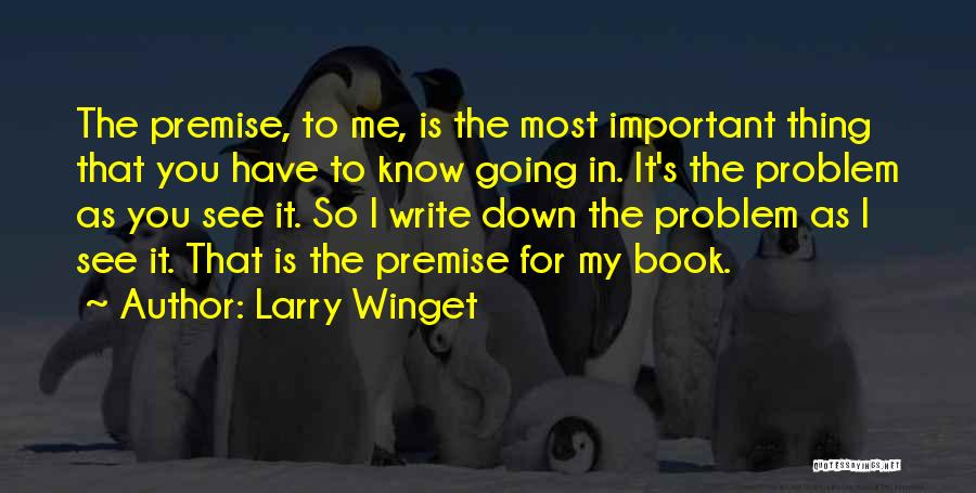 Premise Quotes By Larry Winget