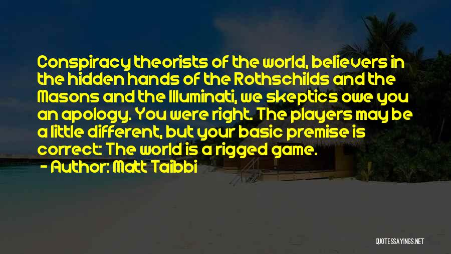 Premise Quotes By Matt Taibbi