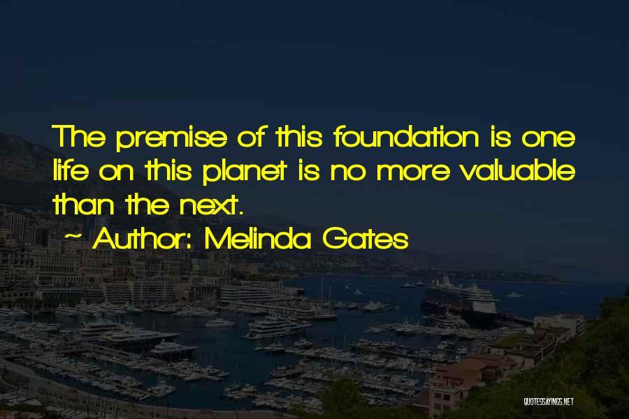 Premise Quotes By Melinda Gates