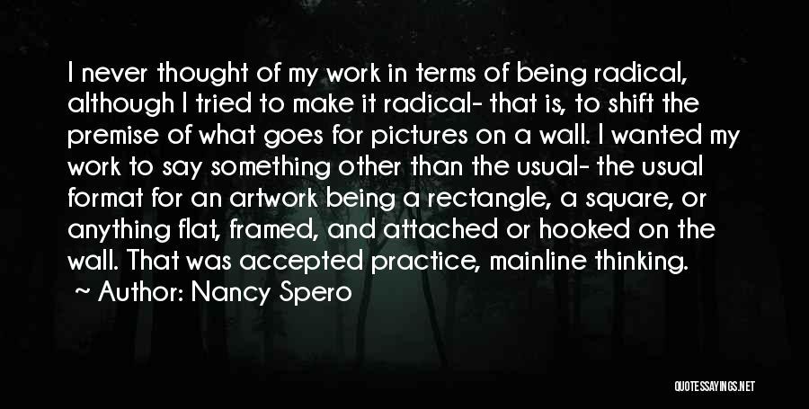 Premise Quotes By Nancy Spero