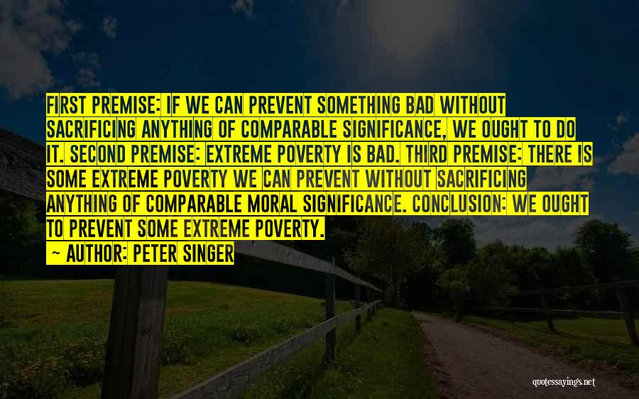 Premise Quotes By Peter Singer