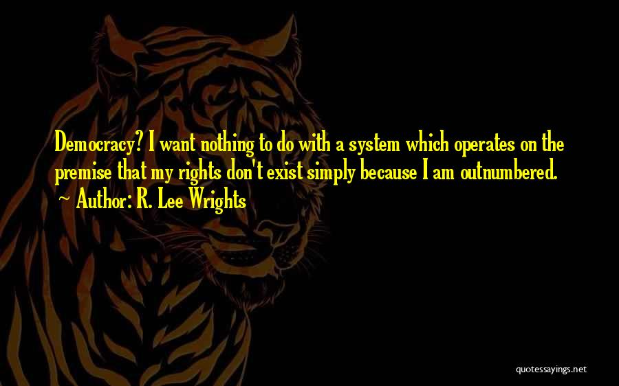Premise Quotes By R. Lee Wrights