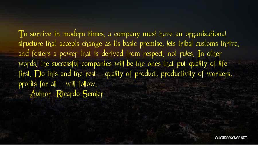Premise Quotes By Ricardo Semler