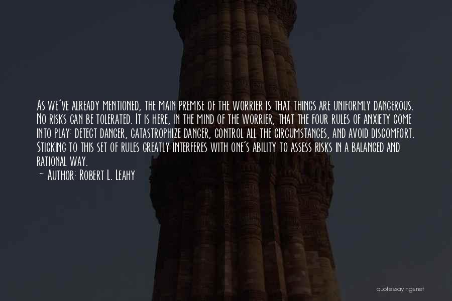 Premise Quotes By Robert L. Leahy