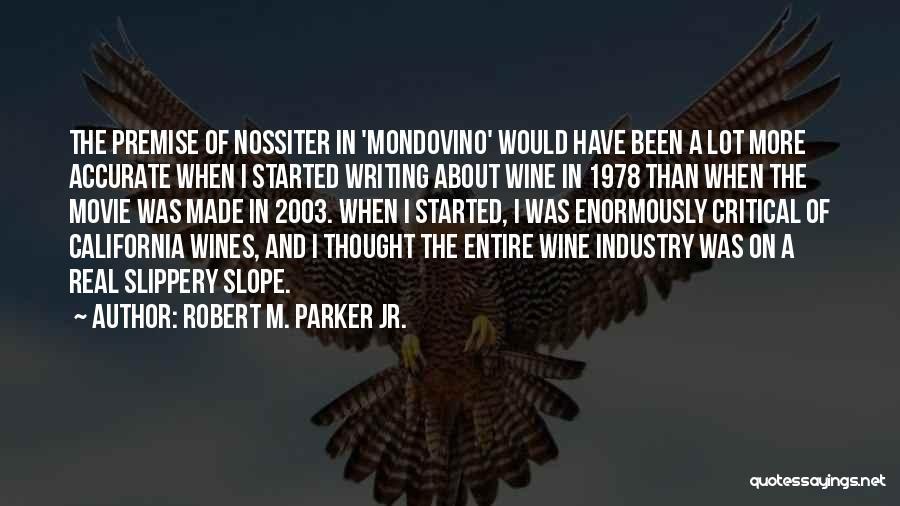 Premise Quotes By Robert M. Parker Jr.