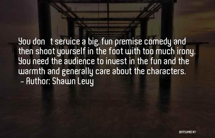 Premise Quotes By Shawn Levy
