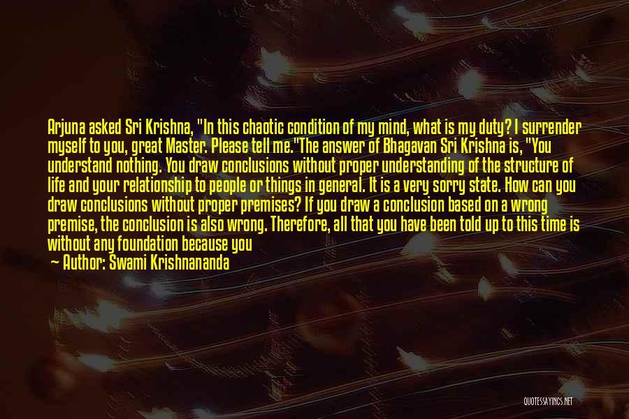 Premise Quotes By Swami Krishnananda