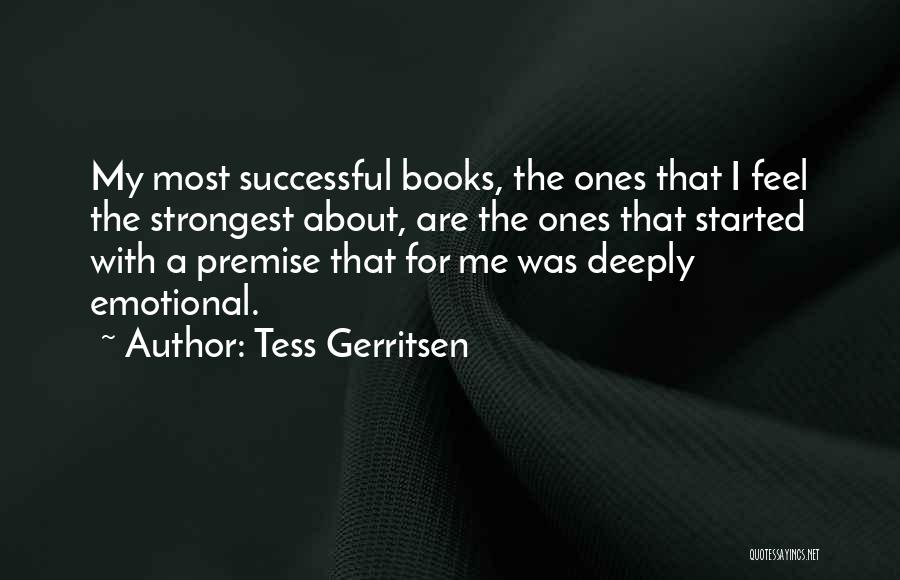Premise Quotes By Tess Gerritsen