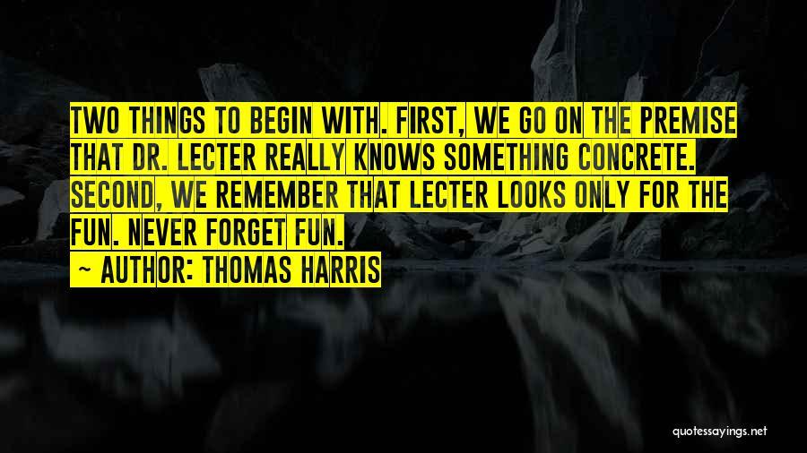 Premise Quotes By Thomas Harris